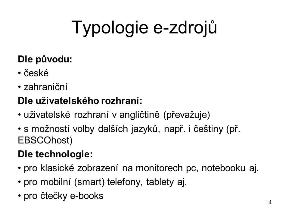 Typologie e-zdrojů Dle původu: české zahraniční
