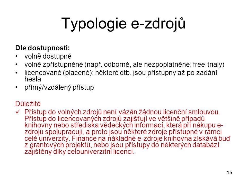 Typologie e-zdrojů Dle dostupnosti: volně dostupné