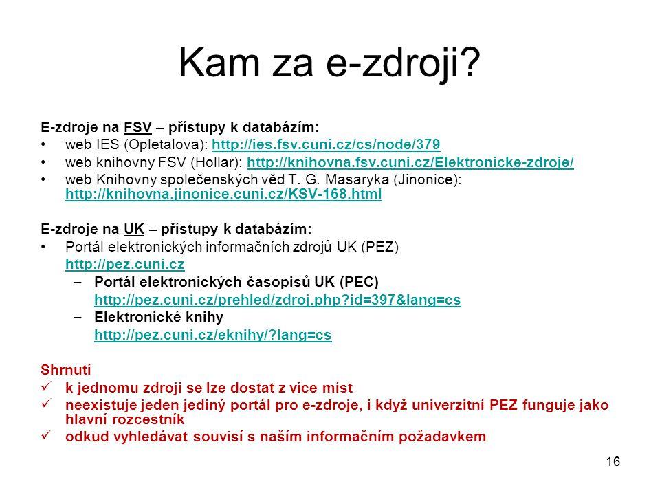 Kam za e-zdroji E-zdroje na FSV – přístupy k databázím: