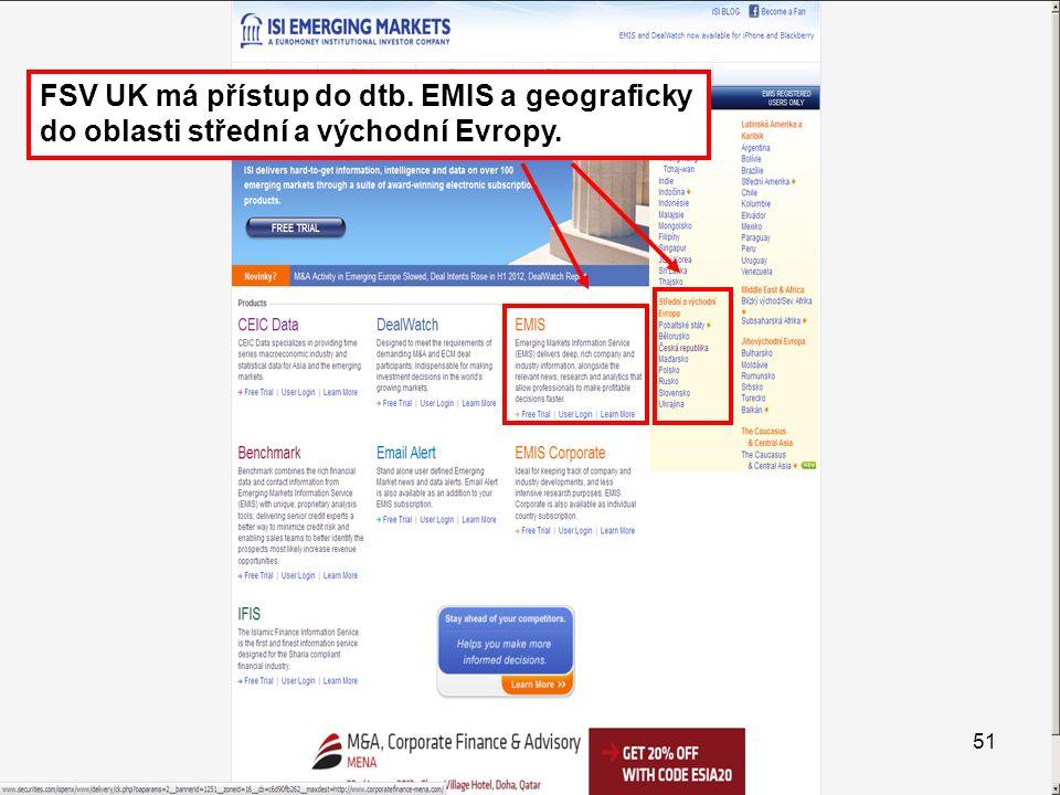 FSV UK má přístup do dtb. EMIS a geograficky do oblasti střední a východní Evropy.