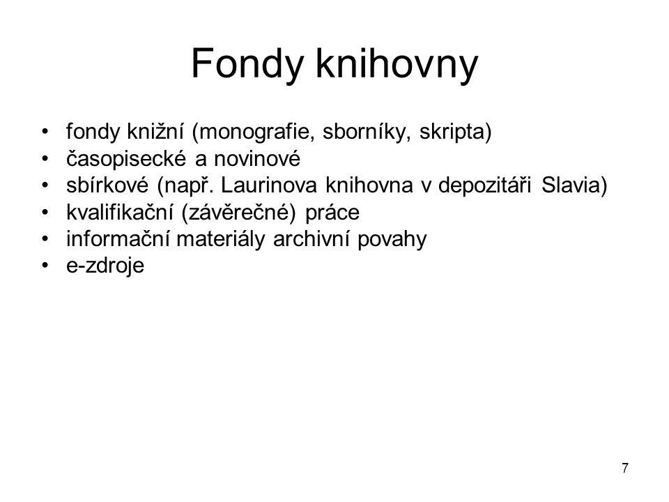 Fondy knihovny fondy knižní (monografie, sborníky, skripta)