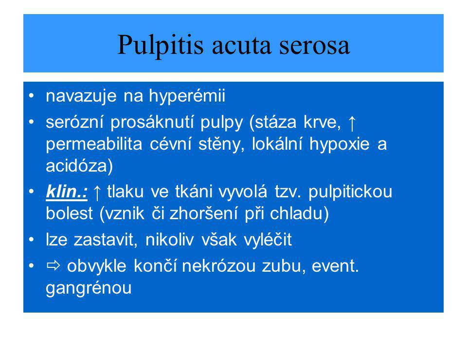 Pulpitis acuta serosa navazuje na hyperémii