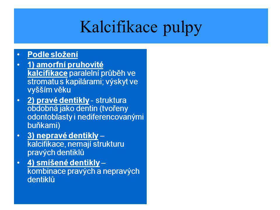 Kalcifikace pulpy Podle složení