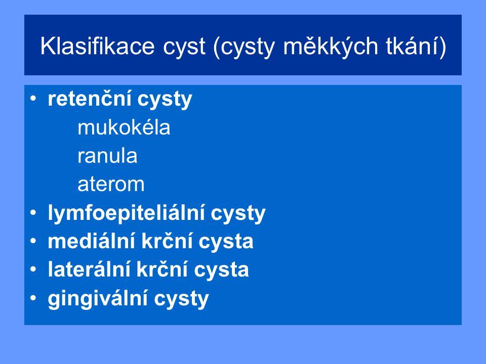 Klasifikace cyst (cysty měkkých tkání)