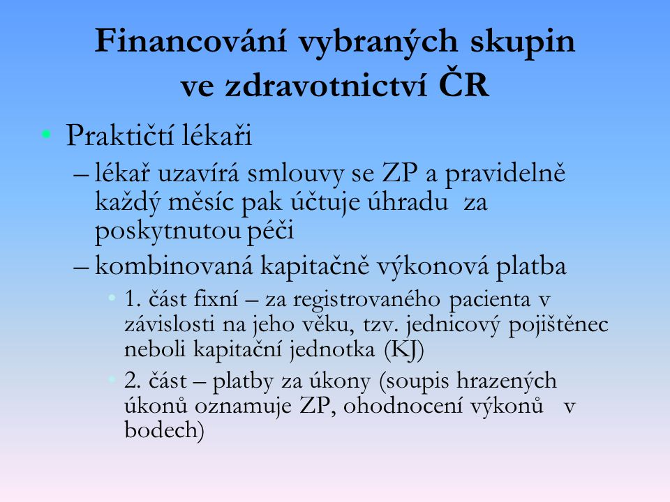 Financování vybraných skupin ve zdravotnictví ČR