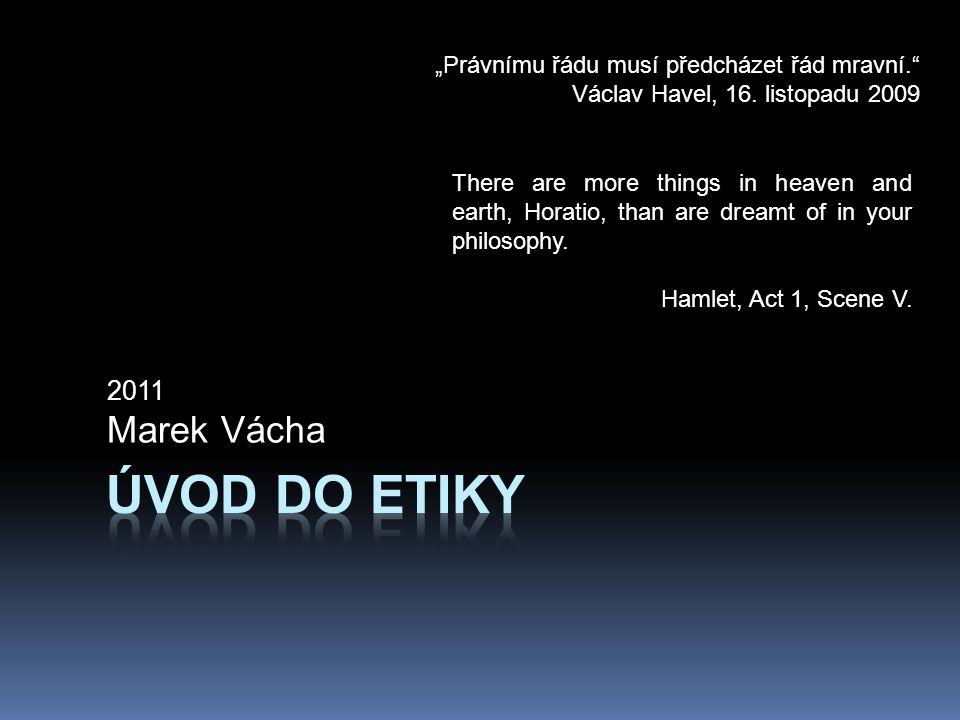 Úvod do etiky Marek Vácha 2011