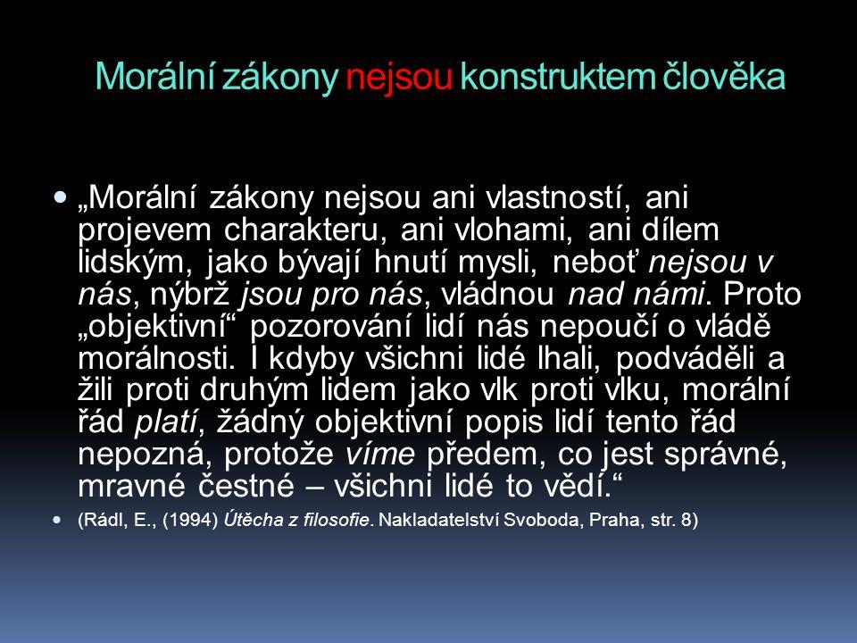 Morální zákony nejsou konstruktem člověka