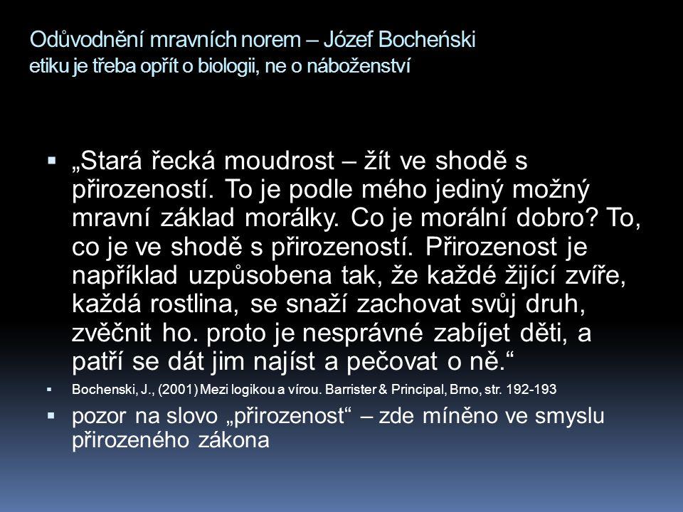 Odůvodnění mravních norem – Józef Bocheński etiku je třeba opřít o biologii, ne o náboženství