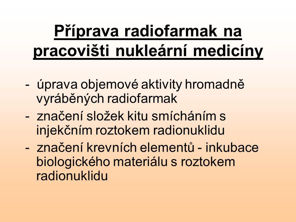 Příprava radiofarmak na pracovišti nukleární medicíny