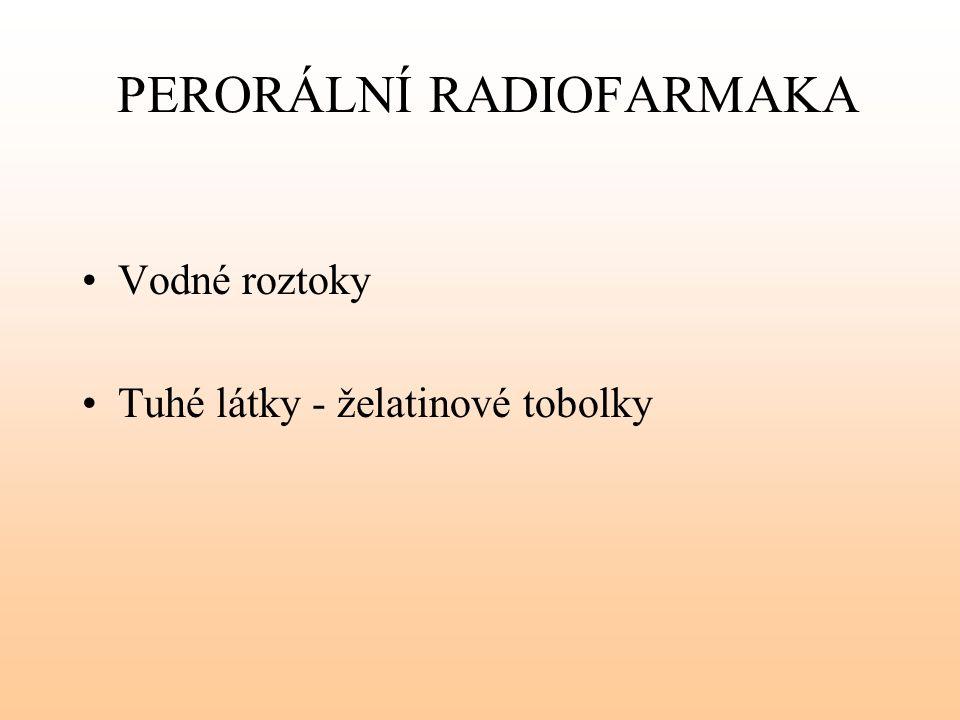 PERORÁLNÍ RADIOFARMAKA