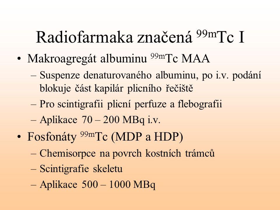 Radiofarmaka značená 99mTc I