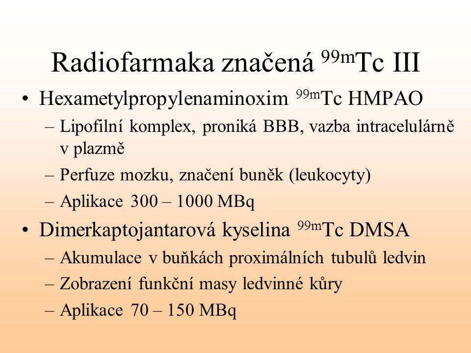 Radiofarmaka značená 99mTc III