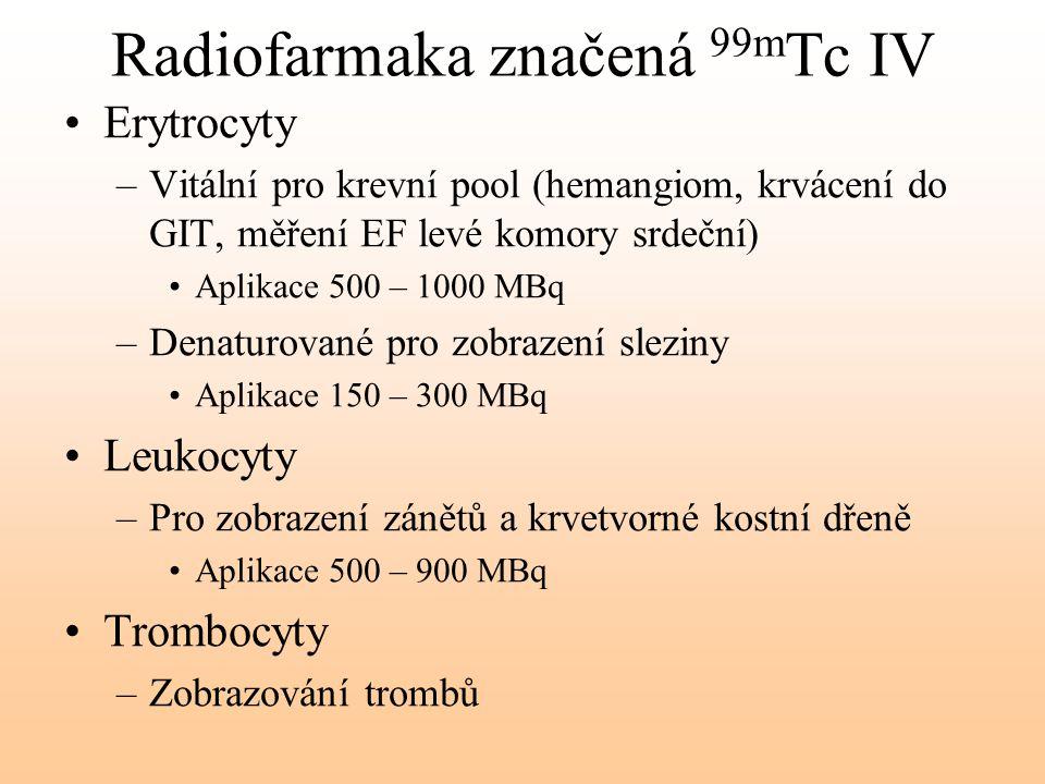 Radiofarmaka značená 99mTc IV