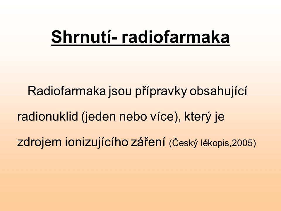 Shrnutí- radiofarmaka