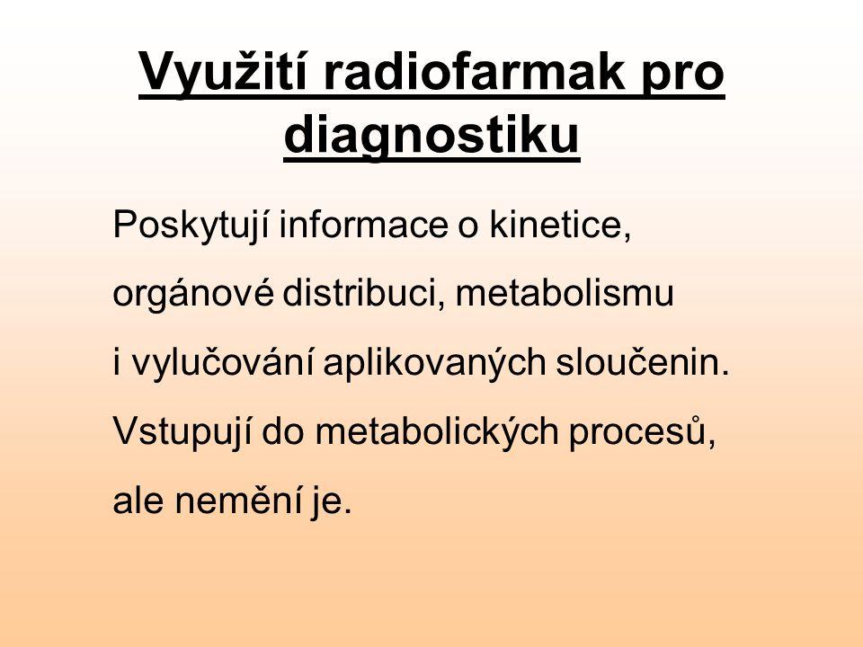 Využití radiofarmak pro diagnostiku