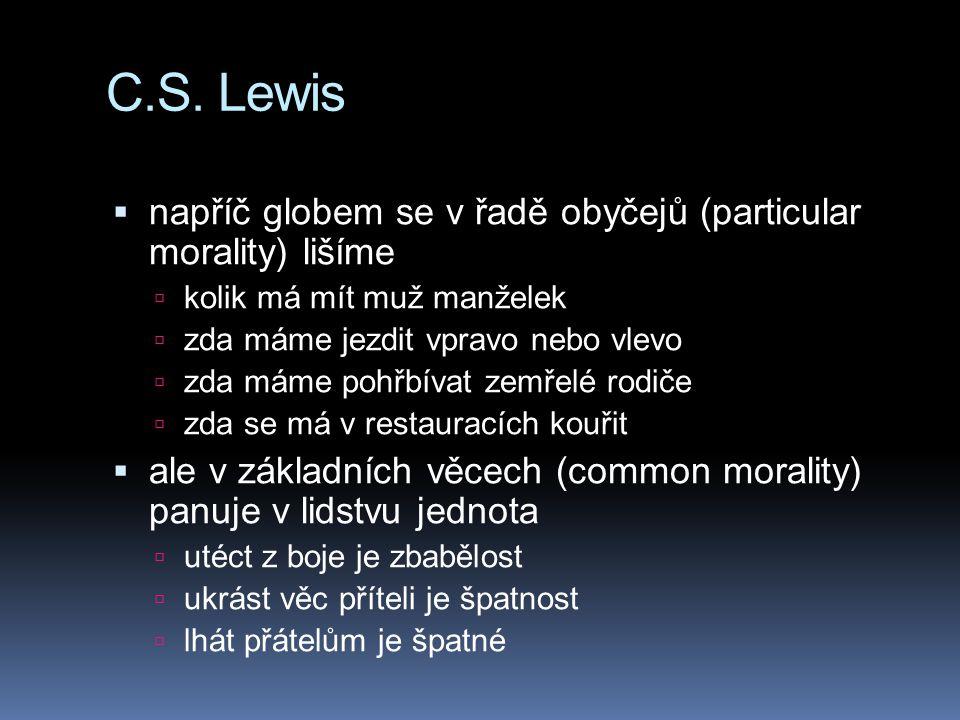C.S. Lewis napříč globem se v řadě obyčejů (particular morality) lišíme. kolik má mít muž manželek.