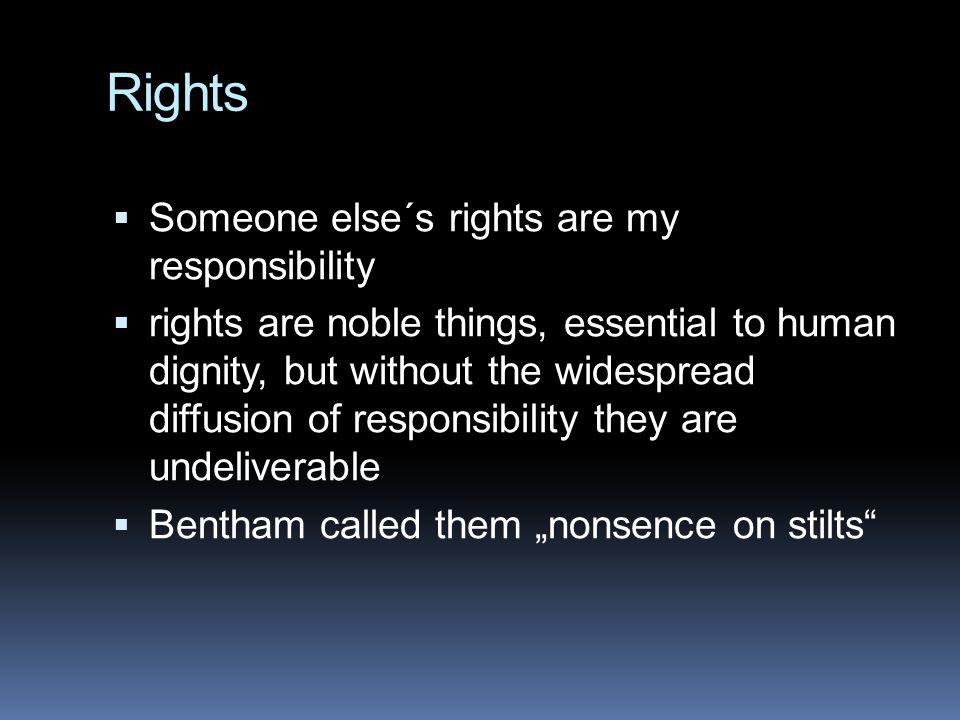 Rights Someone else´s rights are my responsibility