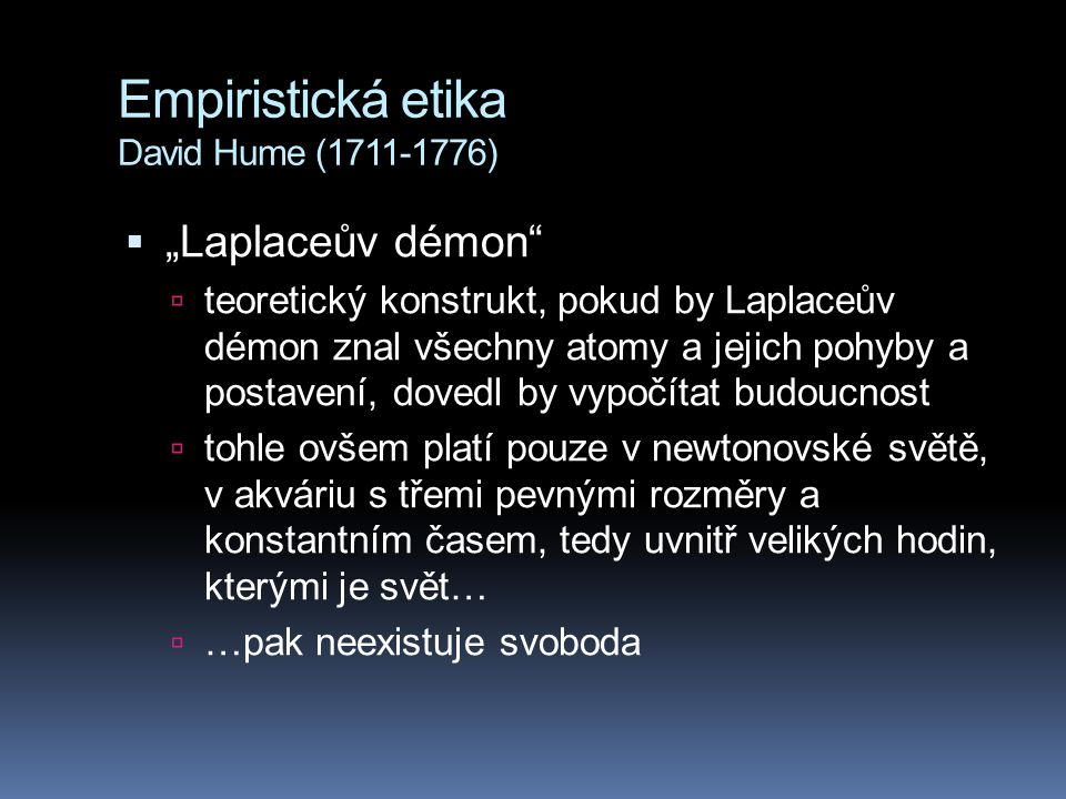 Empiristická etika David Hume (1711-1776)