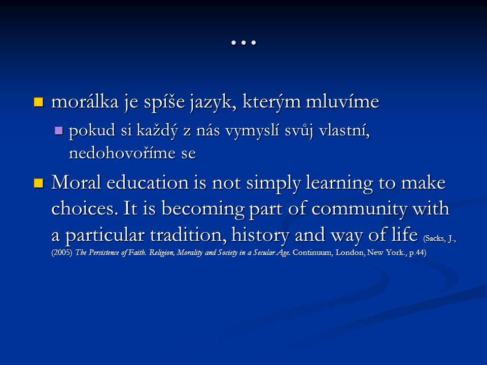 … morálka je spíše jazyk, kterým mluvíme
