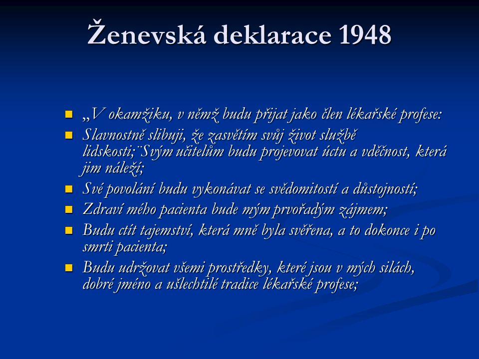 """Ženevská deklarace 1948 """"V okamžiku, v němž budu přijat jako člen lékařské profese:"""