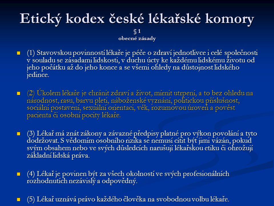 Etický kodex české lékařské komory § 1 obecné zásady