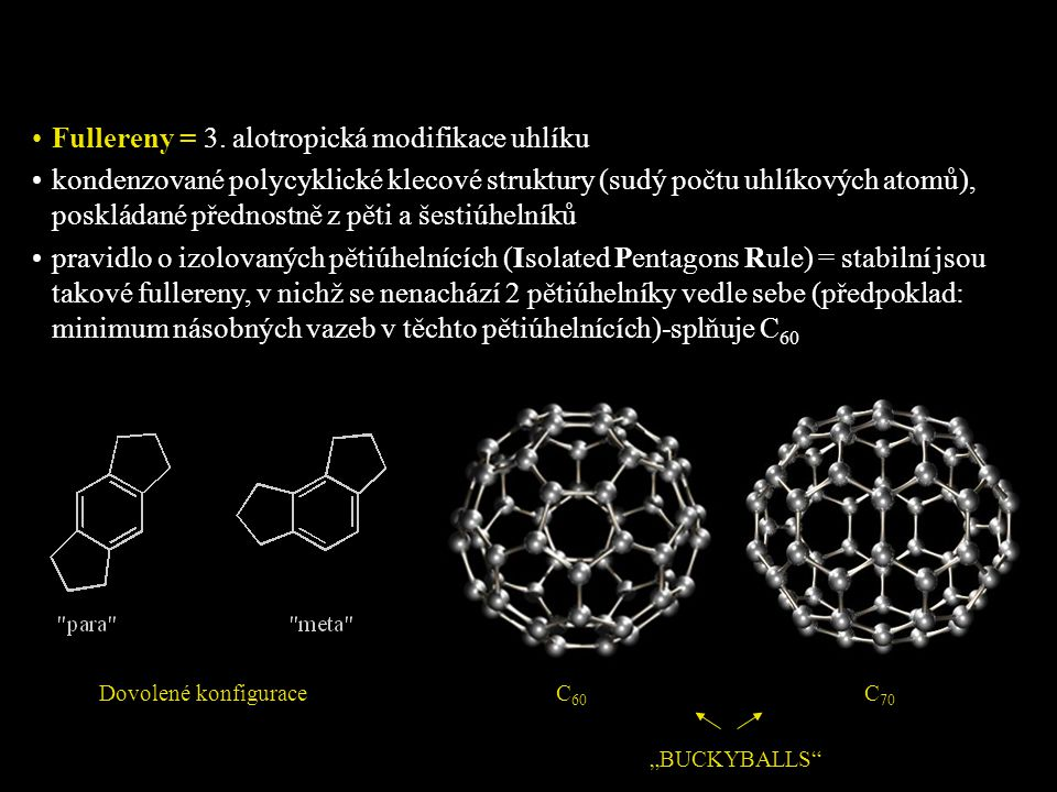 Fullereny = 3. alotropická modifikace uhlíku