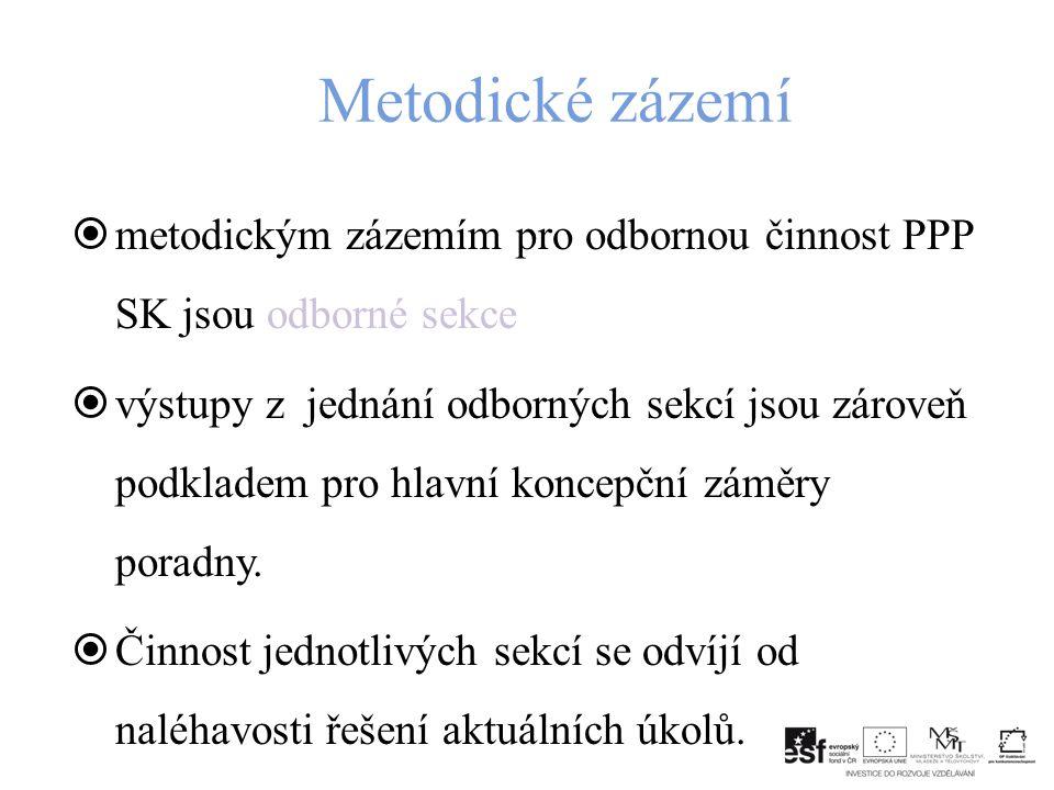 Metodické zázemí metodickým zázemím pro odbornou činnost PPP SK jsou odborné sekce.