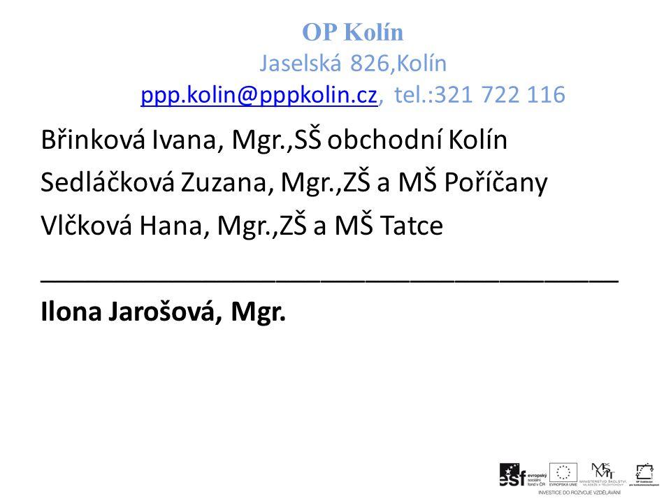 OP Kolín Jaselská 826,Kolín ppp.kolin@pppkolin.cz, tel.:321 722 116