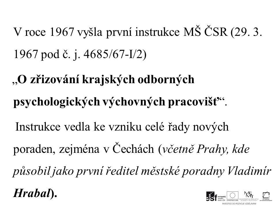 V roce 1967 vyšla první instrukce MŠ ČSR (29. 3. 1967 pod č. j