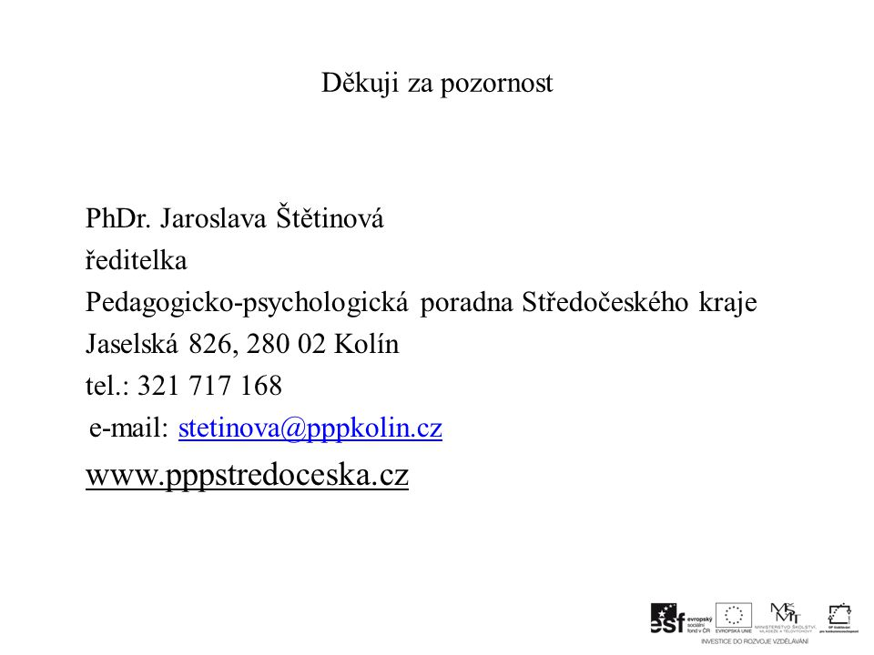 www.pppstredoceska.cz Děkuji za pozornost PhDr. Jaroslava Štětinová