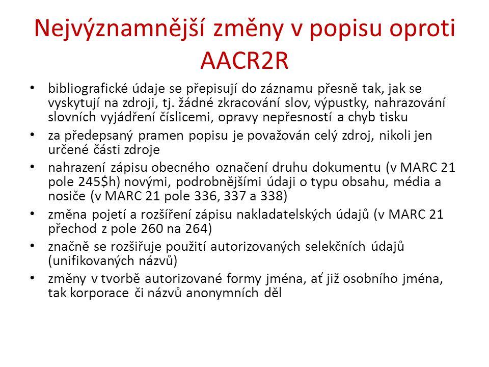 Nejvýznamnější změny v popisu oproti AACR2R