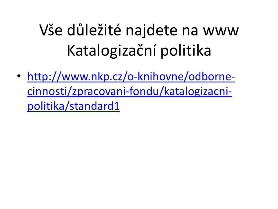 Vše důležité najdete na www Katalogizační politika