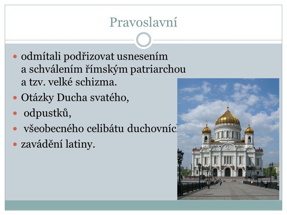 Pravoslavní odmítali podřizovat usnesením a schválením římským patriarchou a tzv. velké schizma.