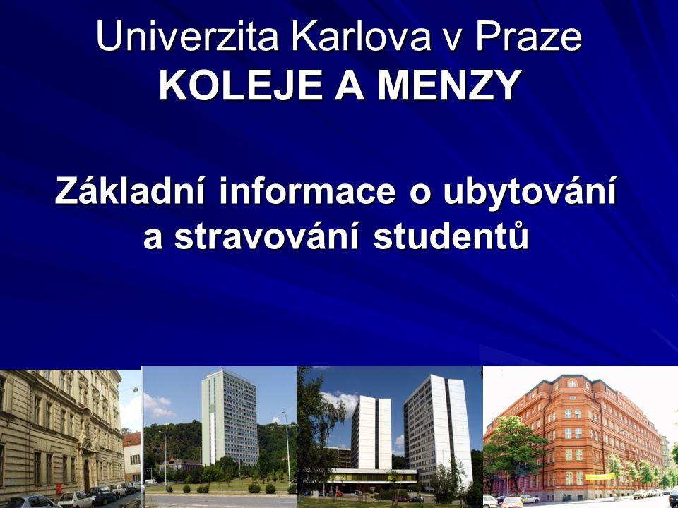 Univerzita Karlova v Praze KOLEJE A MENZY