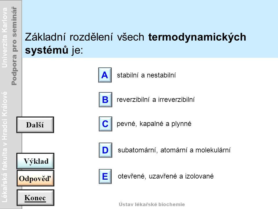 Základní rozdělení všech termodynamických systémů je: