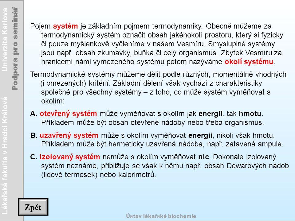Pojem systém je základním pojmem termodynamiky