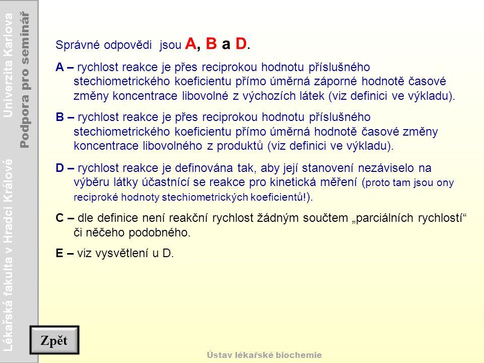 Zpět Správné odpovědi jsou A, B a D.