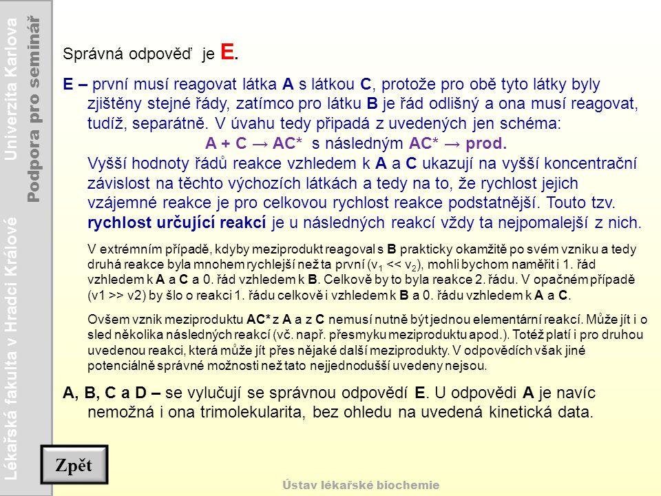 A + C → AC* s následným AC* → prod.