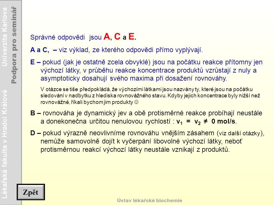Zpět Správné odpovědi jsou A, C a E.
