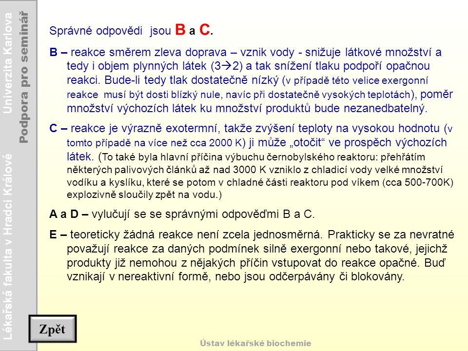 Zpět Správné odpovědi jsou B a C.