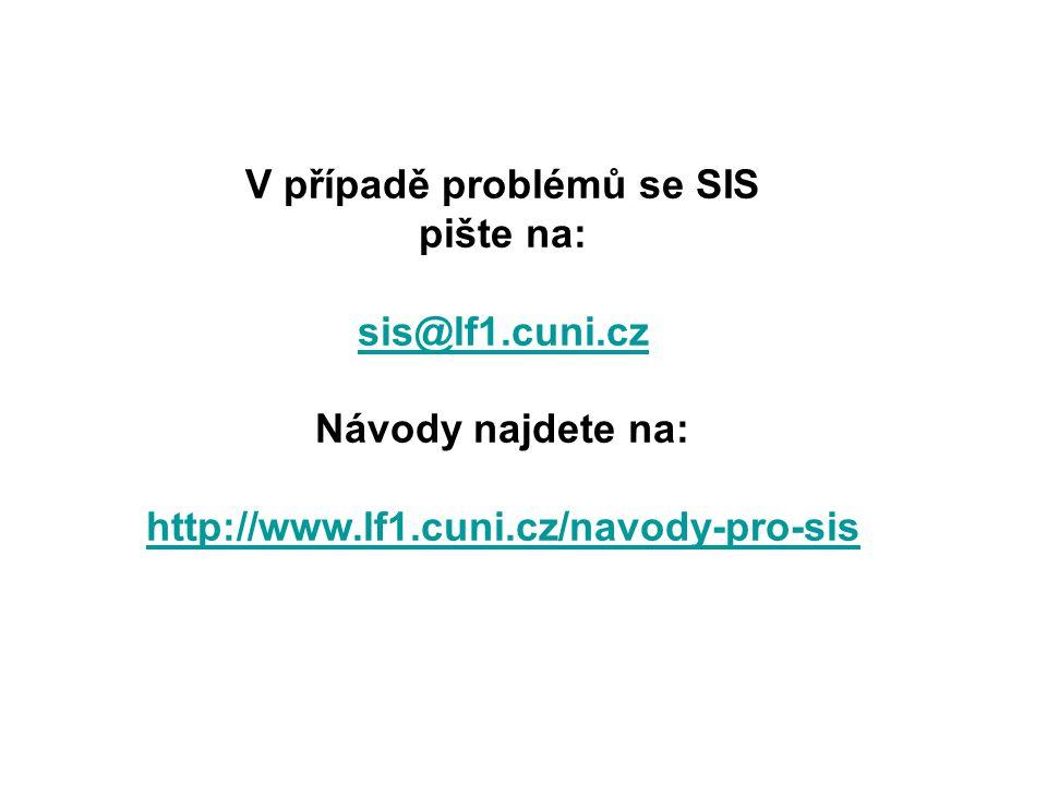 V případě problémů se SIS