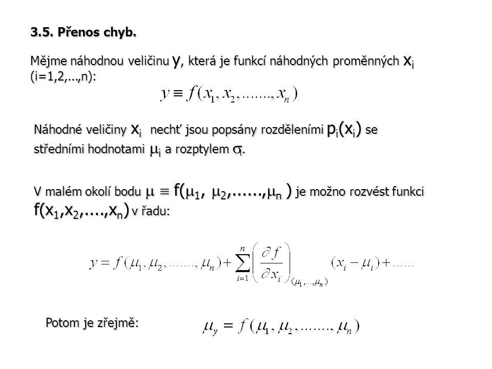 3.5. Přenos chyb. Mějme náhodnou veličinu y, která je funkcí náhodných proměnných xi (i=1,2,...,n):