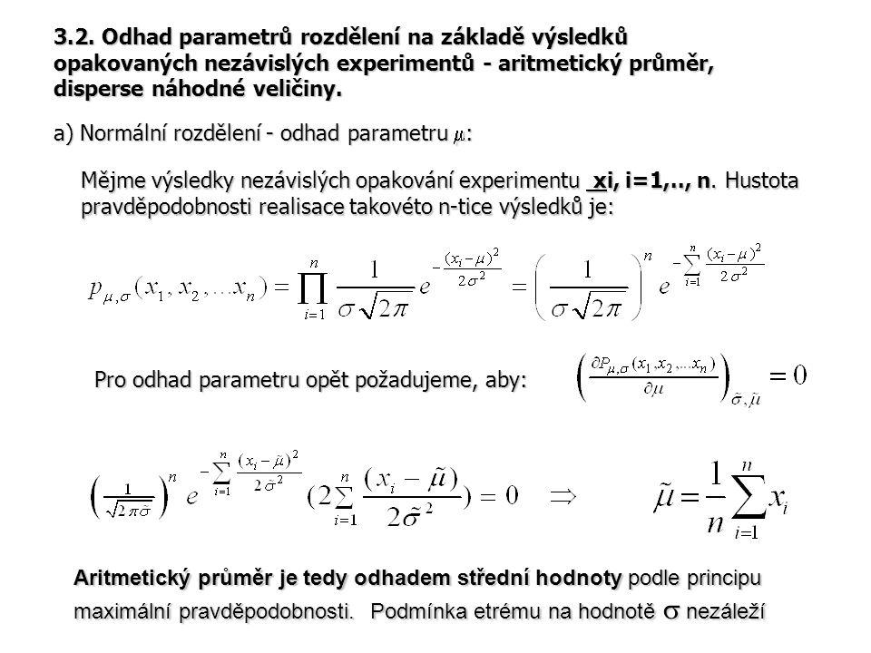 3.2. Odhad parametrů rozdělení na základě výsledků opakovaných nezávislých experimentů - aritmetický průměr, disperse náhodné veličiny.