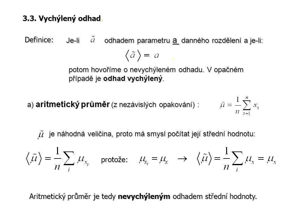 a) aritmetický průměr (z nezávislých opakování) :