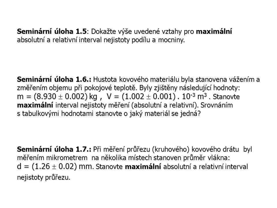Seminární úloha 1.5: Dokažte výše uvedené vztahy pro maximální absolutní a relativní interval nejistoty podílu a mocniny.