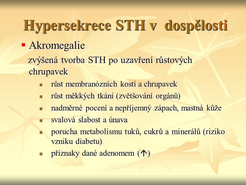 Hypersekrece STH v dospělosti