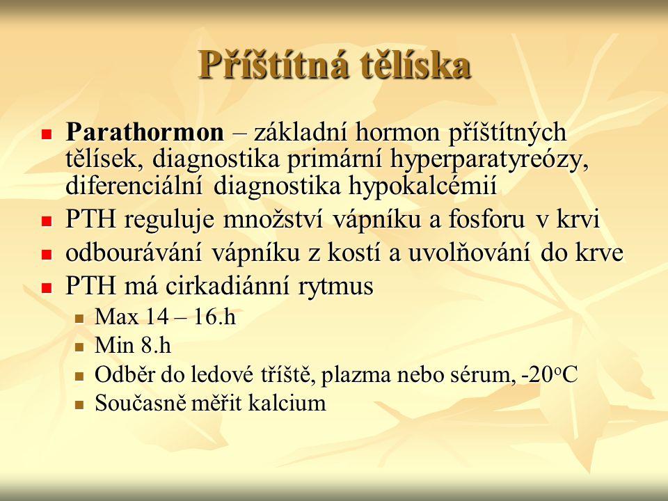 Příštítná tělíska Parathormon – základní hormon příštítných tělísek, diagnostika primární hyperparatyreózy, diferenciální diagnostika hypokalcémií.