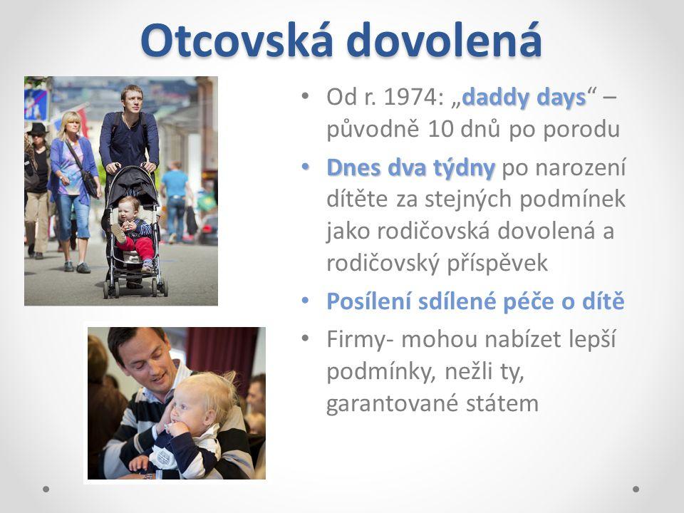 """Otcovská dovolená Od r. 1974: """"daddy days – původně 10 dnů po porodu"""