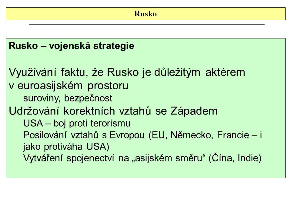 Využívání faktu, že Rusko je důležitým aktérem v euroasijském prostoru