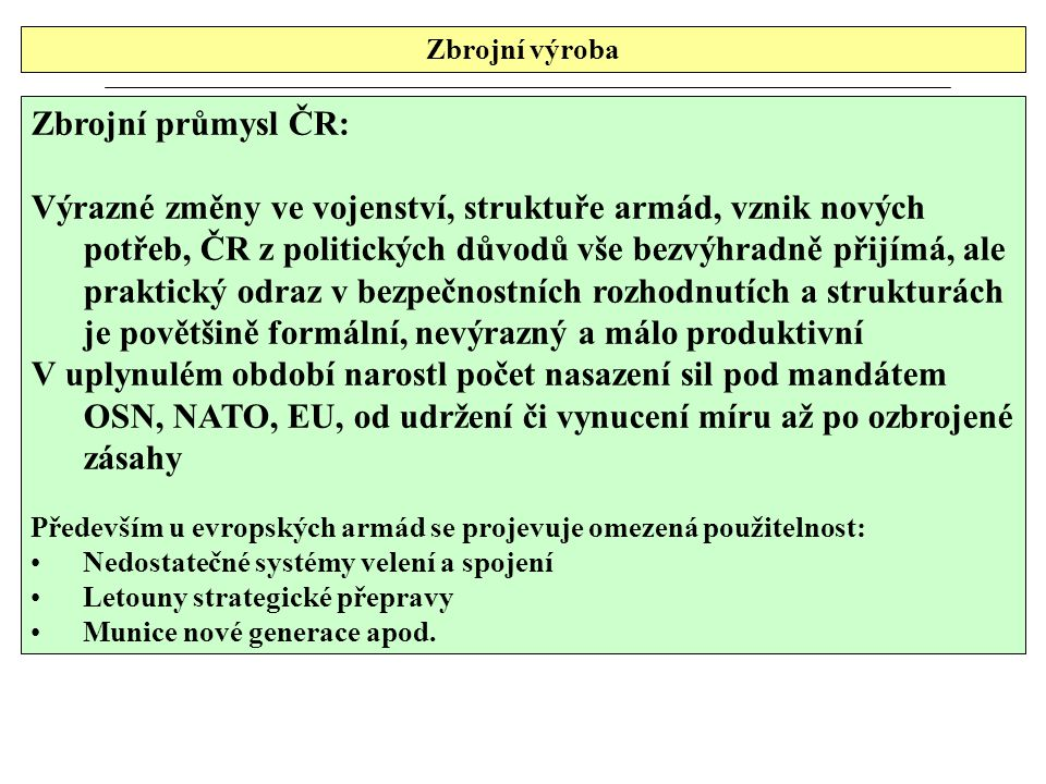 Zbrojní výroba Zbrojní průmysl ČR: